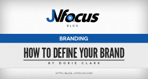 A Step By Step Guide To Defining Your Brand