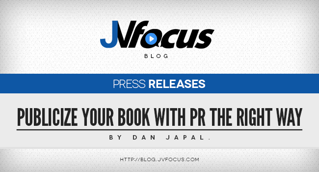 How To Publicize Your Book With Press Releases The Right Way